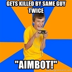 "Annoying Gamer Kid - gets killed by same guy twice ""aimbot!"""