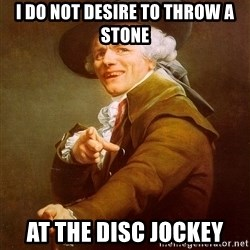 Joseph Ducreux - I do not desire to throw a stone at the disc jockey