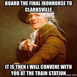 Joseph Ducreux - Board the final ironhorse to clarksville it is then i will convene with you at the train station