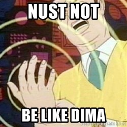 must not fap - Nust not Be like Dima