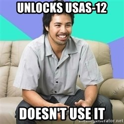 Nice Gamer Gary - unlocks USas-12 doesn't use it
