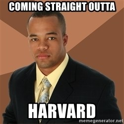 Successful Black Man - coming straight outta harvard