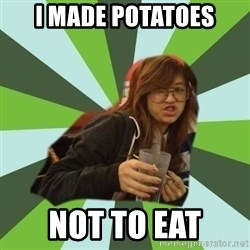 Joyce the Divine - i made potatoes not to eat
