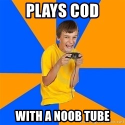 Annoying Gamer Kid - plays cod with a noob tube