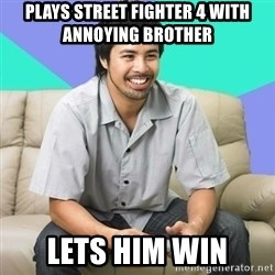Nice Gamer Gary - plays street fighter 4 with annoying brother lets him win