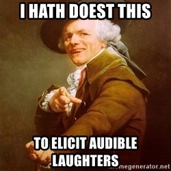 Joseph Ducreux - I HATH DOEST THIS to ELICIT audible LAUGHTERs