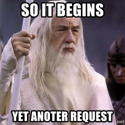 White Gandalf - SO IT BEGINS Yet anoter request