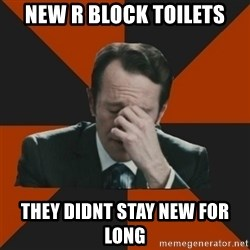 Easton_facepalm - new r block toilets they didnt stay new for long
