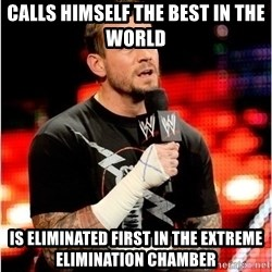 CM Punk Unimpressed - calls himself the best in the world is eliminated first in the extreme elimination chamber