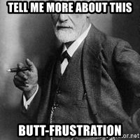 freud - tell me more about this butt-frustration