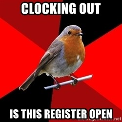 Retail Robin - Clocking out is this register open