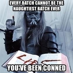 Confused Nergal - every batch cannot be the naughtiest batch ever you've been conned