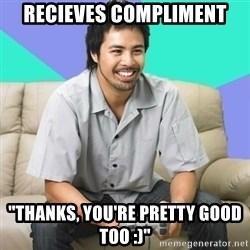 """Nice Gamer Gary - recieves compliment """"Thanks, you're pretty good too :)"""""""