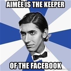 Facebook Max - aimée is the keeper of the facebook