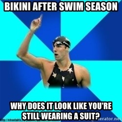 the typical swimmer - bikini after swim season why does it look like you're still wearing a suit?