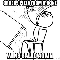 Desk Flip Rage Guy - orders pizza from iphone app wins salad again