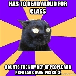 Anxiety Cat - Has to Read aloud for class Counts the number of people and prereads own passage