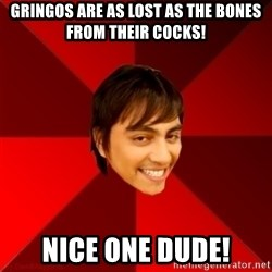 Un dia con paoly - gringos are as lost as the bones from their cocks! nice one dude!