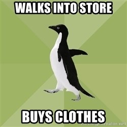 Socially Average Penguin - walks into store buys clothes
