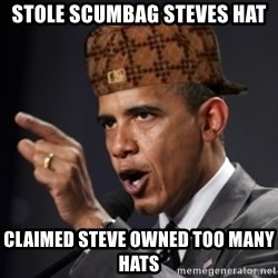 Scumbag Obama Claus - stole scumbag steves hat claimed steve owned too many hats