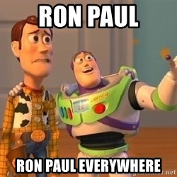 Consequences Toy Story - Ron Paul Ron Paul everYwhere