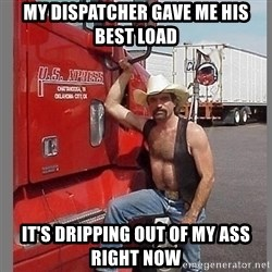 macho trucker  - my dispatcher gave me his best load it's dripping out of my ass right now
