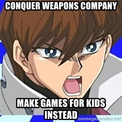 Courage Wolf Kaiba - Conquer weapons company make games for kids instead