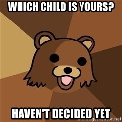 Pedobear - Which child is yours? Haven't decided yet