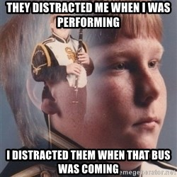 PTSD Clarinet Boy - they distracted me when i was performing i distracted them when that bus was coming