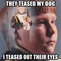 PTSD Clarinet Boy - they teased my dog i teased out their eyes
