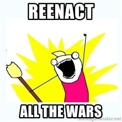 All the things - reenact all the wars