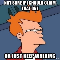 Futurama Fry - not sure if i should claim that one or just keep walking