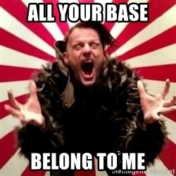 Advice Zoog - all your base belong to me
