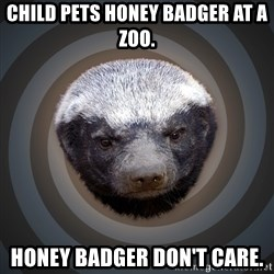 Fearless Honeybadger - child pets honey badger at a zoo. honey badger don't care.