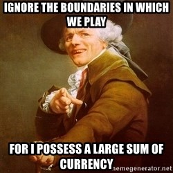 Joseph Ducreux - Ignore the boundaries in which we play For I possess a large sum of currency