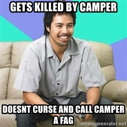 Nice Gamer Gary - gets killed by camper doesnt curse and call camper a fag