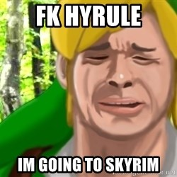 Hylian problems - fk hyrule im going to skyrim