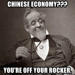1889 [10] guy - chinese economy??? you're off your rocker.