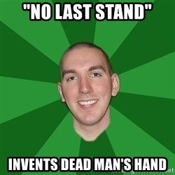 "Infinityward Logic ""Robert Bowling"" - ""no last stand"" Invents dead man's hand"