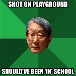 High Expectations Asian Father - shot on playground should've been 'in' school