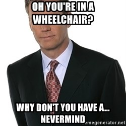 Chris Hansen - Oh you're in a wheelchair? Why don't you have a... nevermind