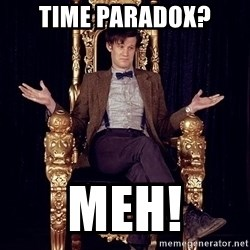 Hipster Doctor Who - Time paradox? Meh!