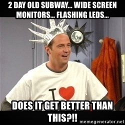 Chandler Bing - 2 day old Subway... Wide screen monitors... Flashing LEDs... Does it GET better than this?!!