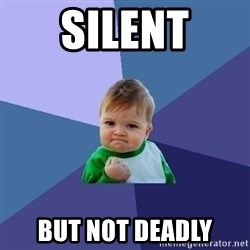 Success Kid - silent but not deadly