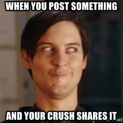Peter Parker Spider Man - When you post something and your crush shares it