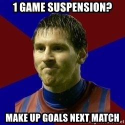 Lionel Messi - 1 game suspension? make up goals next match