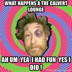 Russian Boozer - What happens a the calvert lounge  Ah um  yea  i had fun  yes i did !