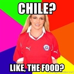 britney en chile - Chile? Like, the food?