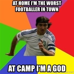 typical.russian.footballer - At home I'm the worst footballer in town at camp i'm a god