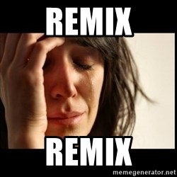 First World Problems - Remix Remix